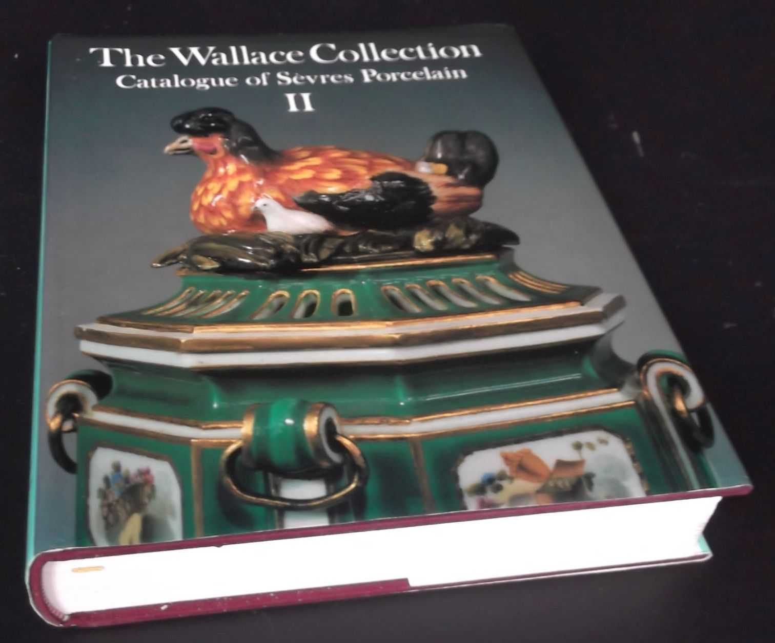 ROSALIND SAVILL - The Wallace collection: Catalogue of Sevres Porcelain, Vol. 2. Tea Wares, Useful Wares, Biscuit Figures, Plaques.