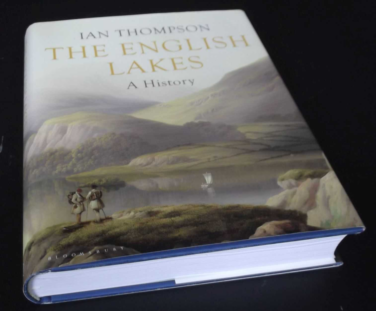 IAN THOMPSON - The English Lakes: A History