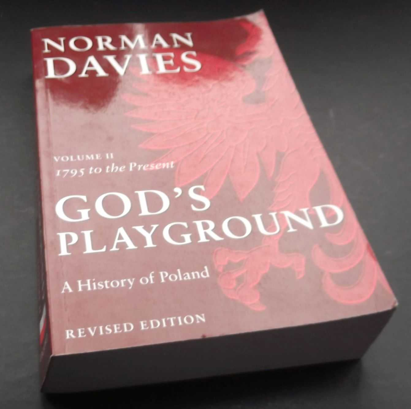 NORMAN DAVIES, God's Playground A History of Poland: Volume II: 1795 to the