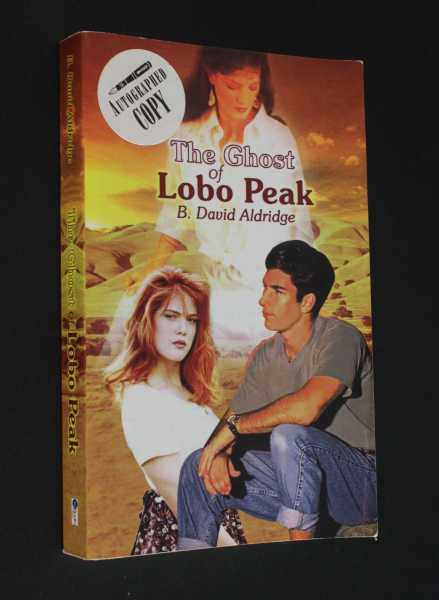 The Ghost of Lobo Peak, Aldridge, B. David