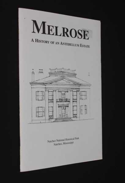 Melrose: A History of an Antebellum Estate, Rosenblum, Thom
