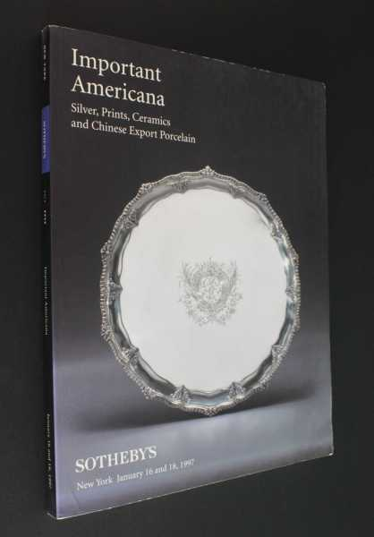 Sotheby's Important Americana: Silver, Prints, Ceramics and Chinese Export Porcelain New York January 16 & 17, 1997 Sale 6956, Sotheby's