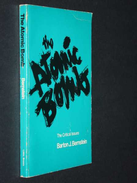The Atomic Bomb: The Critical Issues, Bernstein, B. J.