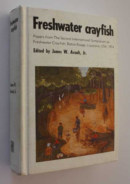Freshwater Crayfish: Papers from the Second Interrnational Symposum on Freshwater Crayfish, Avault, Jr. (ed), James W.