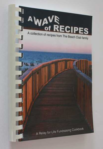 A Wave of Recipes: A Collection of Recipes from the Beach Club Family, Beach Club Family