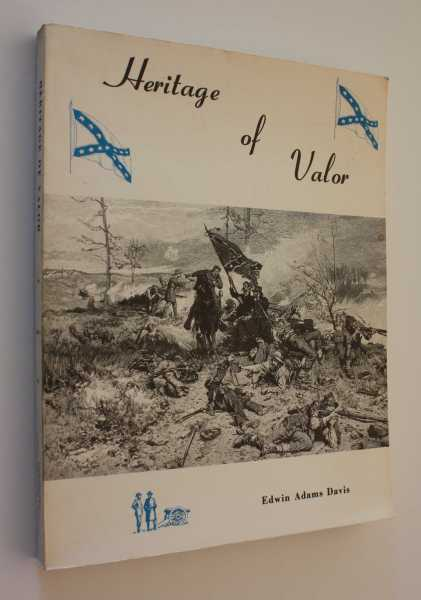 Heritage of Valor: The Picture Story of Louisiana in The Confederacy, Davis (ed), Edwin Adams