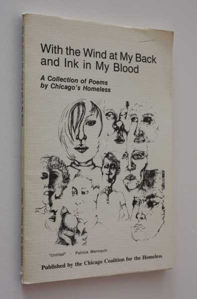 With the Wind at My Back and Ink in My Blood: A Collection of Poems by Chicago's Homeless, Chicago Coalition for the Homeless