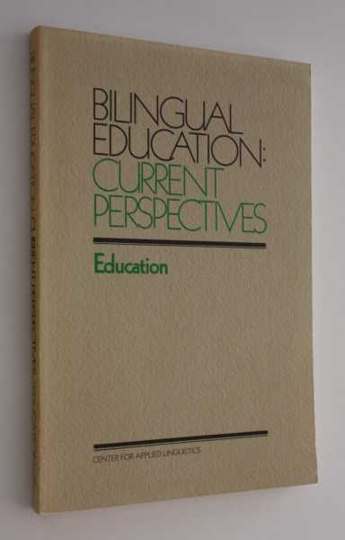 Bilingual Education: Current Perspectives Volume 4 Education, Blanco (Keynote), George