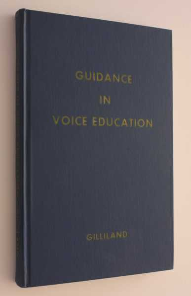 Guidance in Voice Education, Gilliland, Dale V.