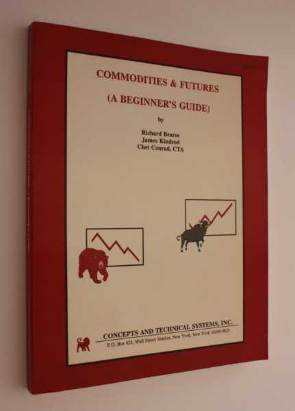 Commondities & Futures (A Beginner's Guide), Bearse, Richard
