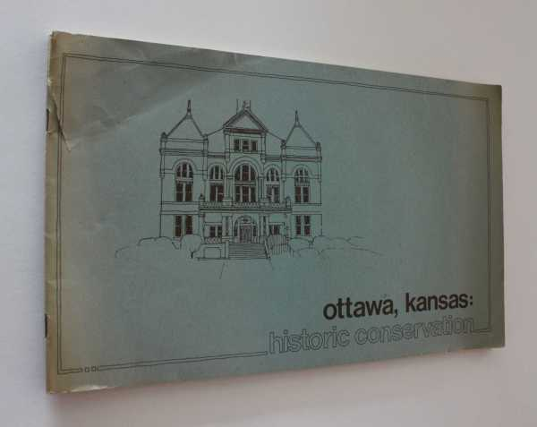 Ottawa, Kansas: Historic Conservation, College of Architecture and Design, Kansas State University