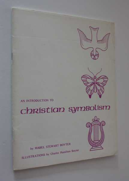 An Introduction to Christian Symbolism, Boyter, Mabel Stewart