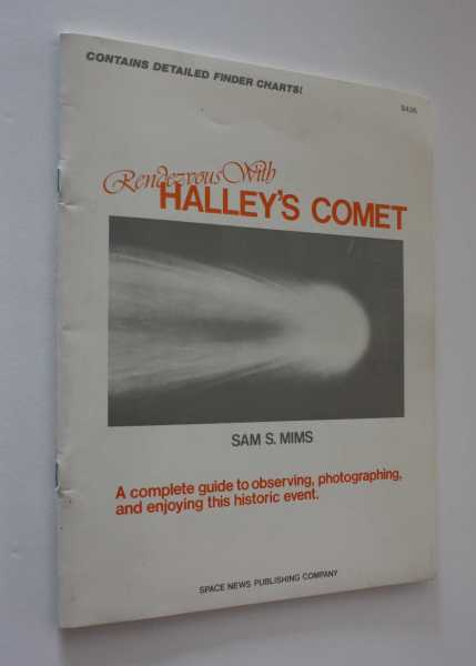 Rendezvous with Halley's Comet: A complete guide to observing, photographing, and enjoying this historic event, Mims, Sam S.
