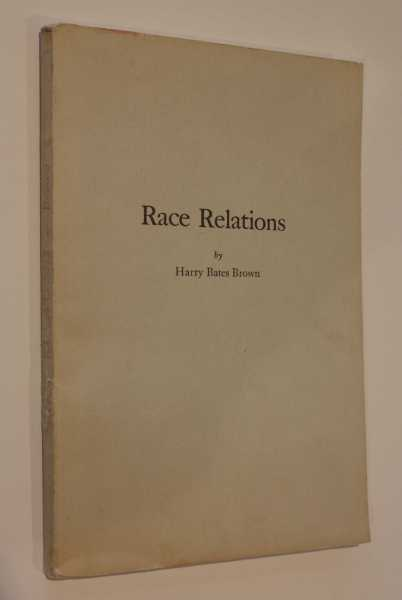 Race Relations: A Brief Review of Factors Affecting Race Relations of White and Negro People in the United States, Brown, PH.D., Harry Bates