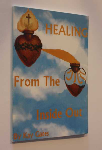 Healing From The Inside Out, Gates, Kay