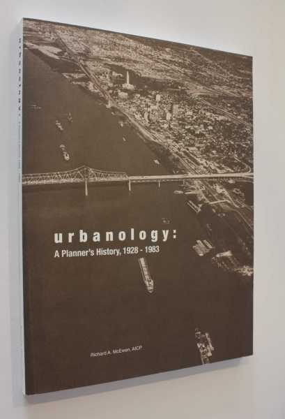 Urbanology: A Planner's History, 1928-1983, McEwen, ACIP, Richard A.