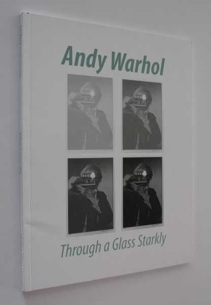 Andy Warhol: Through a Glass Starkly, September 8 - December 12, 2009, Ganis, PhD (Curator), William V.