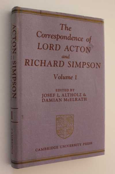 The Correspondence of Lord Acton and Richard Simpson; Volume I, Altholz (ed), Josef L.