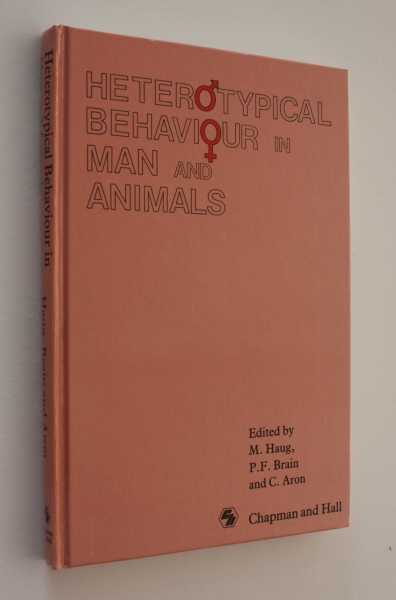 Heterotypical Behaviour in Man and Animals, Haug (ed), M.