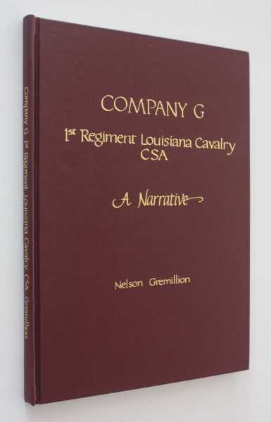 Company G, 1st Regiment Louisiana Cavalry CSA; A Narrative, Gremillion, Nelson