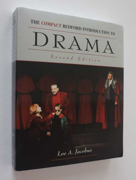 The Compact Bedford Introduction to Drama, Second Edition, Jacobus, Lee A.