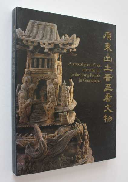 Archaeological Finds from the Jin to the Tang Periods in Guangdong, Lam (ed), Peter Y. K.
