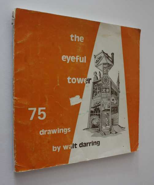 the eyeful tower: 75 pen & ink drawings, Darring, Walt
