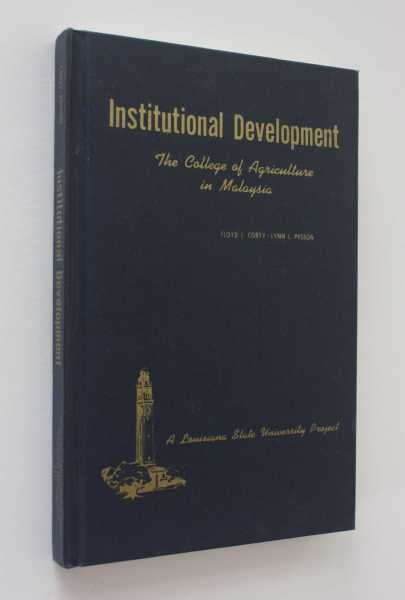 Institutional Development: The College of Agriculture in Malaysia, Corty, Floyd L.
