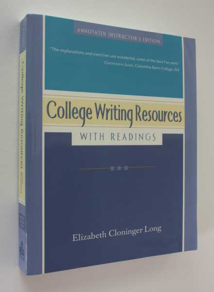 College Writing Resources with Readings: Annotated Instructor's Edition, Long, Elizabeth Cloninger