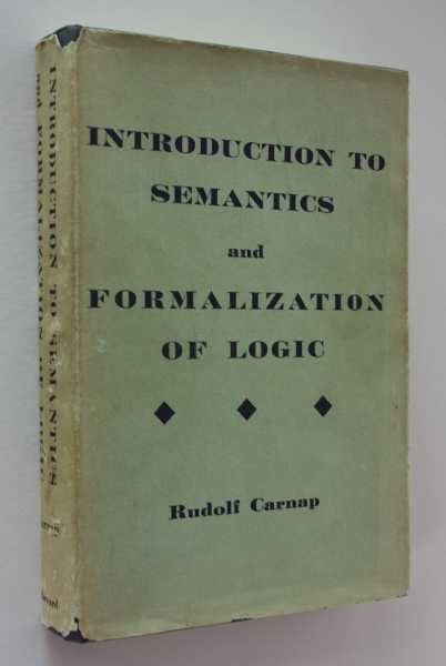 Introduction to Semantics and Formalization of Logic: Two Volumes in One, Carnap, Rudolf