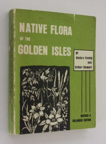 Native Flora of the Golden Isles: Revised & Enlarged Edition, Fendig, Gladys