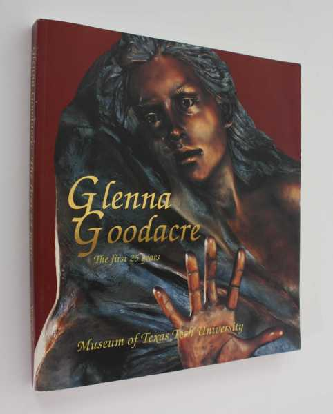 Glenna Goodacre: The first 25 years - A Retrospective Exhibition of Sculpture, Edson (ed), Gary