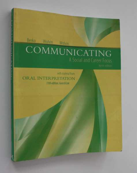 Communicating: A Social and Career Focus Ninth Edition, Berko, Roy