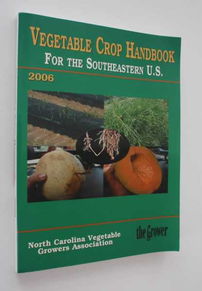 Vegetable Crop Handbook for the Southeastern U.S. 2006, Sanders (ed), D. C.