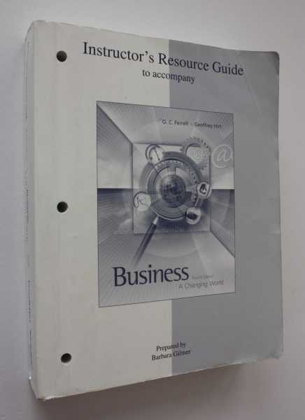 Instructor's Resource Guide to accompany Business: A Changing World Fourth Edition, Gilmer, Barbara