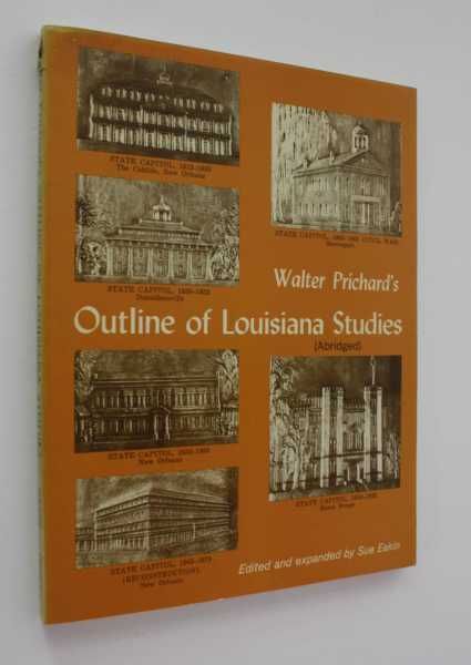 Walter Prichard's Outline of Louisiana Studies (Abridged), Eakin (ed), Sue