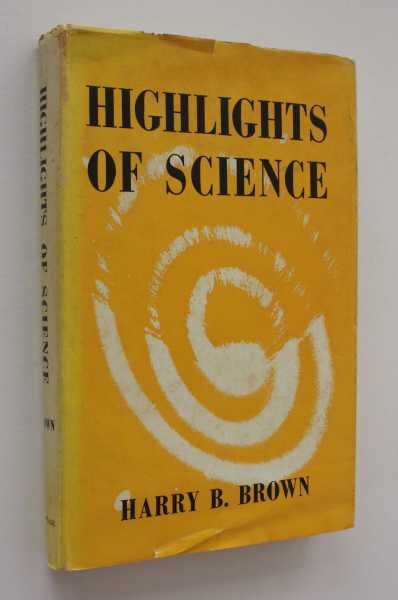 Highlights of Science, Brown, Harry Bates