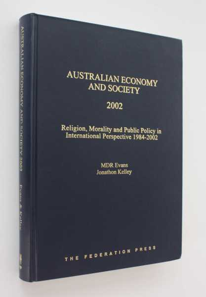 Australian Economy and Society 2002: Religion, Morality and Public Policy in International Perspective 1984-2002, Evans, MDR