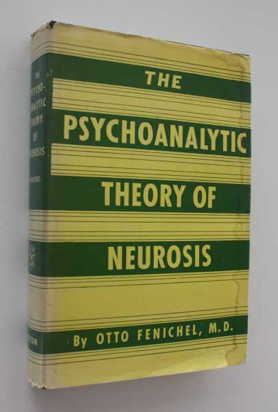 The Psychoanalytic Theory of Neurosis, Fenichel, Otto