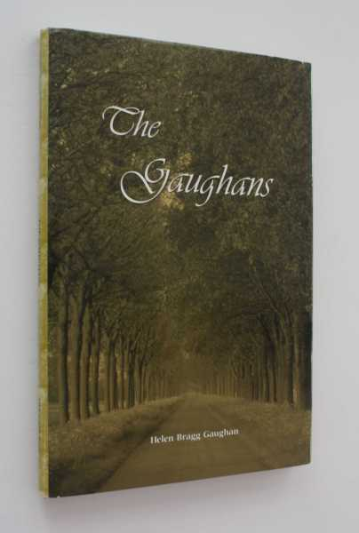 The Gaughans Remembered by Helen Bragg Gaughan, Carmody, Josephine G.