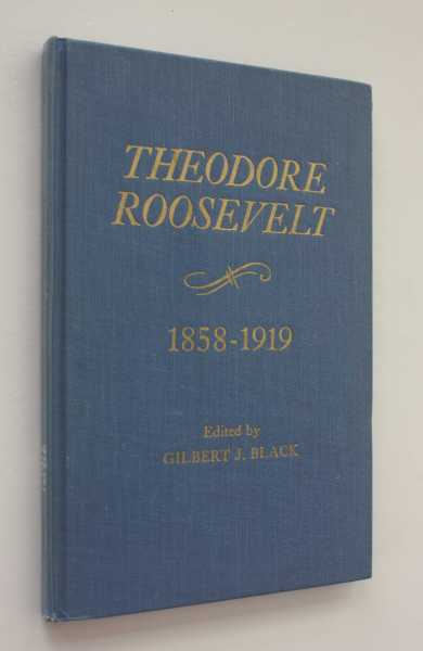 Theodore Roosevelt 1858-1919: Chronology, Documents, Bibliographical Aids, Black (ed), Gilbert J.