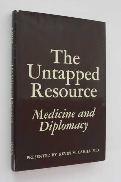 The Untapped Resource, Cahill, M.D. (ed), Kevin M.