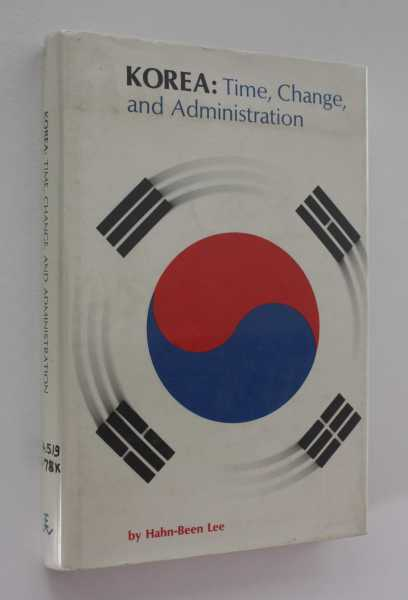 Korea: Time, Change, and Administration, Lee, Hahn-Been