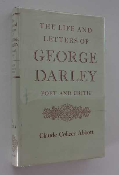 The Life and Letters of George Darley: Poet and Critic, Abbott, Claude Colleer