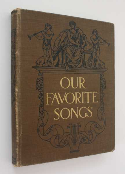Our Favorite Songs: A collection of the well-known gems from many countries, including patriotic, love, operatic, sacred, cradle and home songs, selected to meet the capabilities of the homesinger, and arranged to permit of most effective rendition, Becket (compiler), Thomas a