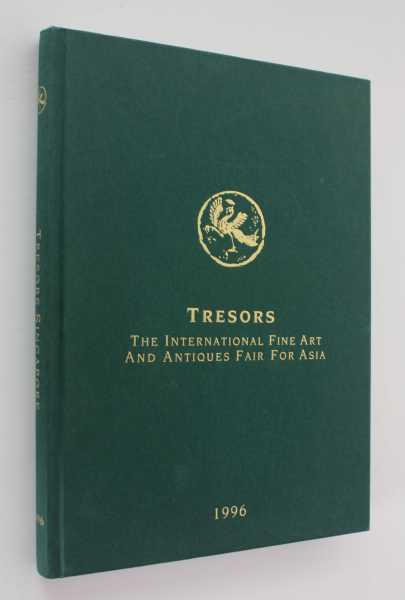 Tresors: The International Fine Art and Antiques Fair for Asia, 9-14 May 1996, Singapore International Convention & Exhibition Centre, Burris (Foreward), William R.