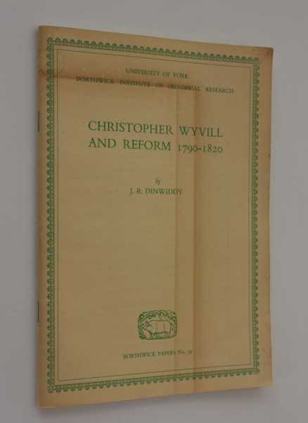 Christopher Wyvill and Reform 1790-1820, Dinwiddy, J. R.