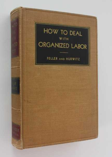 How to Deal with Organized Labor, Feller, Alexander
