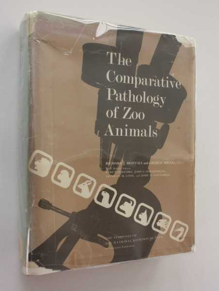 The Comparative Pathology of Zoo Animals: Proceedings of a Symposium held at the National Zoological Park, Smithsonian Institution, October 2-4, 1978, Montali (ed), Richard J.