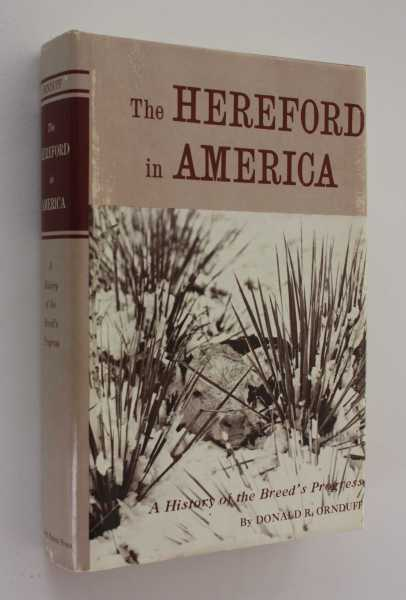 The Hereford in America: A Compilation of Historic Facts About the Breed's Background and Bloodlines, Ornduff, Donald R.